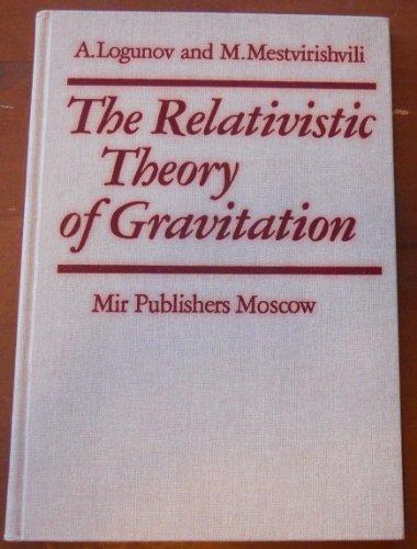 The relativistic theory of gravitation: Logunov, Anatolii Alekseevich