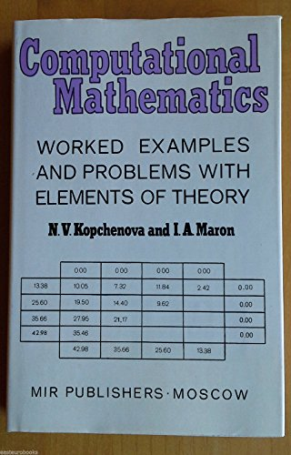 Computational Mathematics: Worked Examples and Problems With: Kopchenova, N. V.,