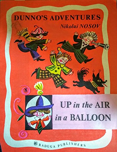 9785050000460: Up in the Air in a Balloon (Dunno's Adventures #8)