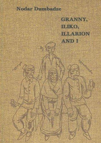 Granny, Iliko, Illarion and I: Nodar Dumbadze