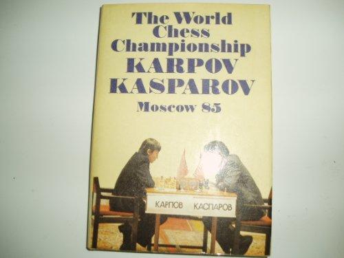 9785050005533: The World Chess Championship, Karpov-Kasparov: Moscow 85