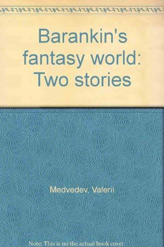 BARANKIN'S FANTASY WORLD. Two Stories.: Medvedev, Valery, Illustrated