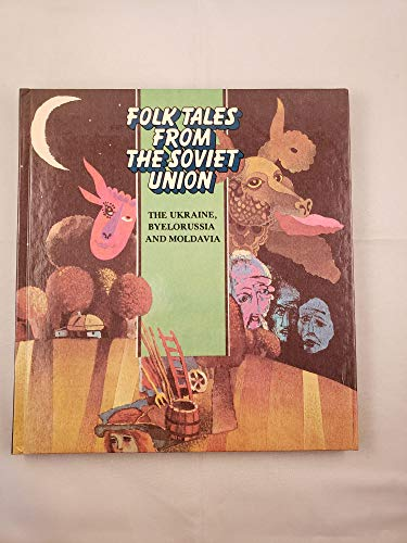 9785050015617: Folk Tales From The Soviet Union: The Ukraine, Byelorussia, and Moldavia