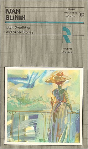 Light breathing and other stories (Russian classics): Bunin, Ivan Alekseevich