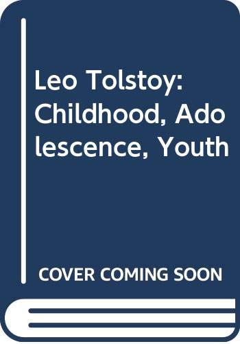 9785050016751: Leo Tolstoy: Childhood, Adolescence, Youth