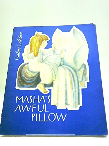 MASHA'S AWFUL PILLOW.: Galina Lebedeva.