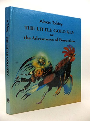 The Little Gold Key; or The Adventures: Tolstoy, Aleksei &