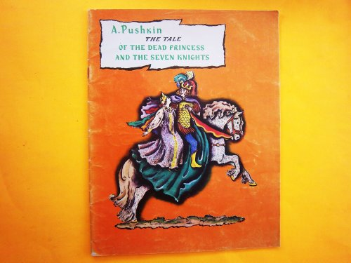Tale of the Dead Princess and the: Pushkin, Alexander