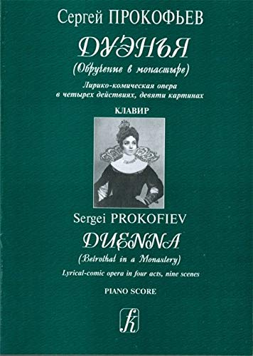 9785061525624: Duenna (Betrothal in a Monastery). Lyrical-comic opera in four acts, nine scenes. Op. 86. Libretto by S. Prokofiev (to the comedy Duenna by R. Sheridan). Poetical verses by M. Mendelson-Prokofieva. Vocal score