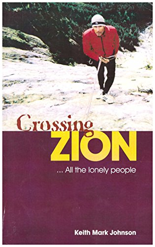 Crossing Zion. . . All the Lonely: Johnson, Keith Mark