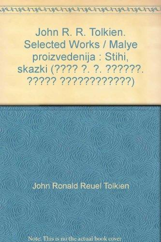 9785170162673: John R. R. Tolkien. Selected Works / Malye proizvedenija : Stihi, skazki (Джон Р. Р. Толкин. Малые произведения)