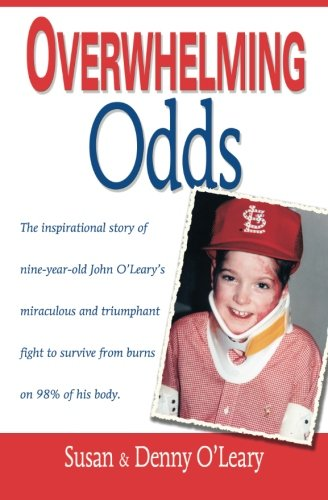 Overwhelming Odds: The Inspirational Story of Nine-Year-Old John O'Leary's Miraculous and...