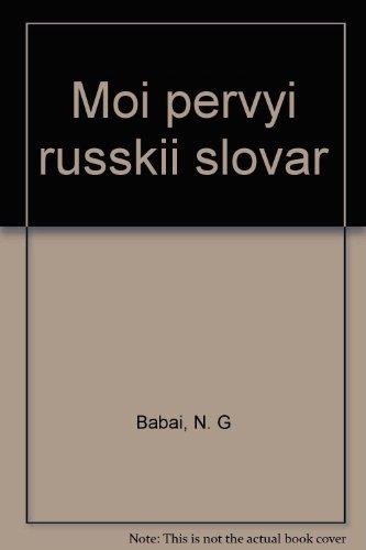 Moi? pervyi? russkii? slovar? (Russian Edition): Babai?, N. G