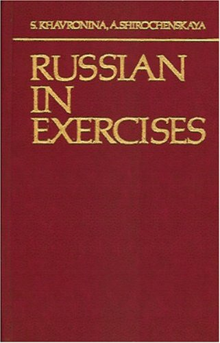 Russian in exercises: Khavronina, S. A