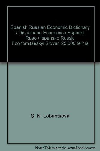 9785200021130: Spanish Russian Economic Dictionary / Diccionario Economico Espanol Ruso / Ispansko Russki Economitseskyi Slovar, 25 000 terms