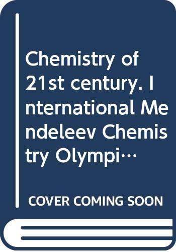 9785211053847: Chemistry 21 st century. International Mendeleev Chemistry Olympiad. (English) / Khimiya 21 veka. Mezhdunarodnye Mendeleevskie olimpiady shkolnikov po khimii. (na angliyskom yazyke)