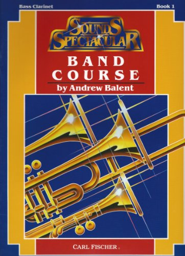 9785211521193: Sounds Spectacular Band Course (A Comprehensive Band Method, Bass Clarinet Book 1)
