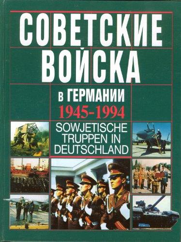 Sowjetische Truppen in Deutschland. 1945 - 1994: M. P. Burlakow