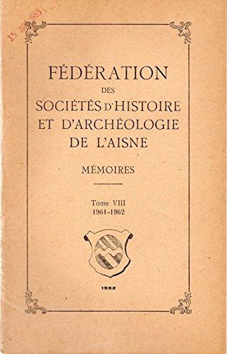 9785240875717: Mémoires de la fédération des sociétés savantes du département de l'Aisne. Tome 8