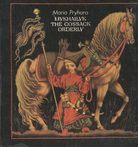 Mykhailyk The Cossack Orderley : A Historical Novel