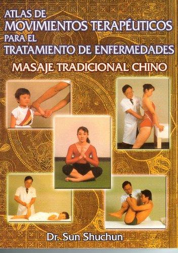 9785323878963: Masaje Tradicional Chino. Atlas de Movimientos Terapeuticos para el Tratamiento de Enfermedades y la Conservacion de la Salud. (Spanish Edition)