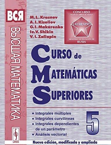 9785354004591: Curso de matemáticas superiores. Tomo 5: Integrales múltiples. Integrales curvilíneas. Integrales dependientes de un parámetro. Análisis vectorial
