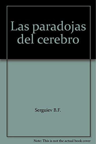 Las paradojas del cerebro: Serguiev B.F.