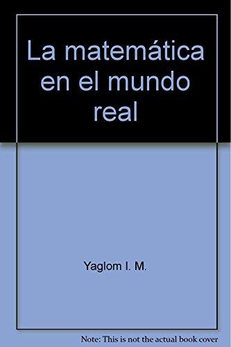 9785396000629: La matemática en el mundo real