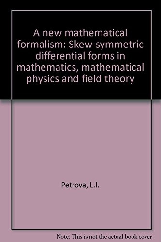 9785396005013: A new mathematical formalism: Skew-symmetric differential forms in mathematics, mathematical physics and field theory