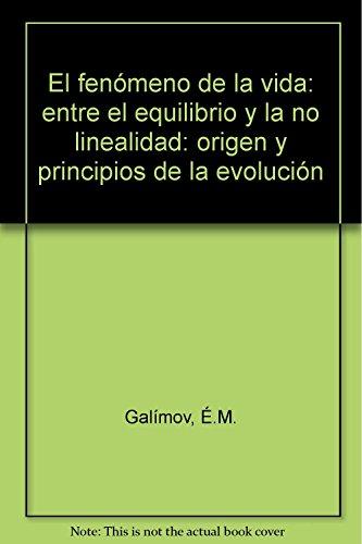 9785396005228: El fenómeno de la vida: Entre el equilibrio y la no linealidad. Origen y principios de la evolución