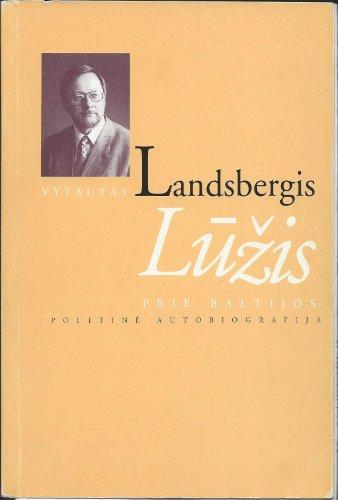 Luzis prie Baltijos: Politine autobiografija: Landsbergis, Vytautas