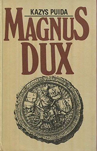 Magnus Dux: Istorinis romanas: Puida, Kazys