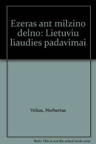 Ezeras ant milzino delno: Lietuviu liaudies padavimai: Norbertas Velius