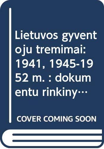 Lietuvos gyventoju tremimai: 1941, 1945-1952 m. : n/a