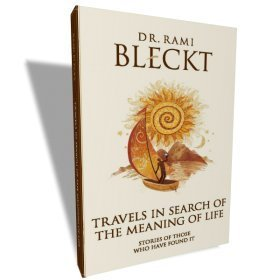 Travels In Search Of The Meaning Of Life (Stories of those who have found it) English Edition: Rami...