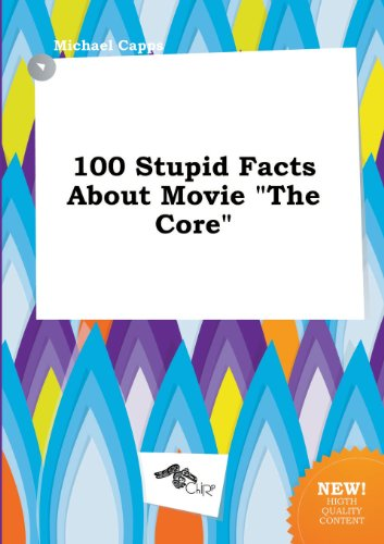 9785458787802: 100 Stupid Facts about Movie the Core