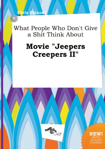 9785458809191: What People Who Don't Give a Shit Think about Movie Jeepers Creepers II