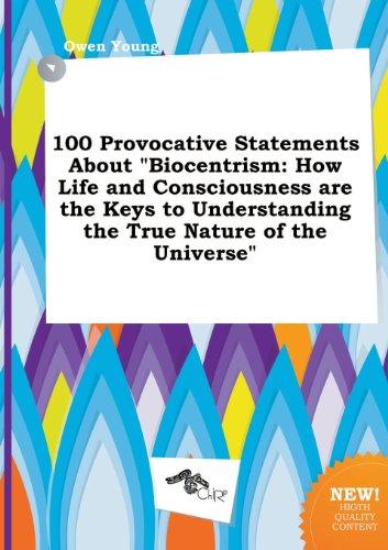 9785458810548: 100 Provocative Statements about Biocentrism: How Life and Consciousness Are the Keys to Understanding the True Nature of the Universe