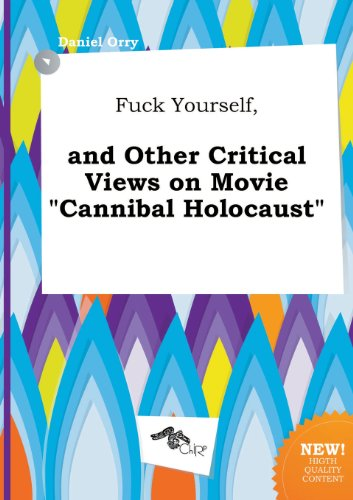 9785458811828: Fuck Yourself, and Other Critical Views on Movie Cannibal Holocaust