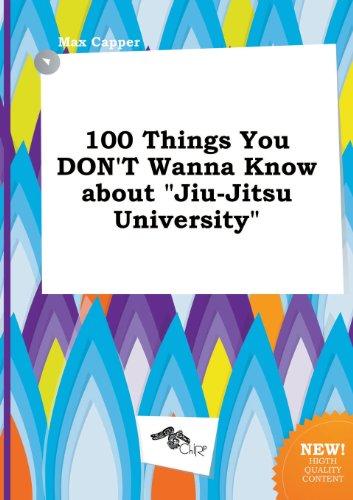 9785458822459: 100 Things You Don't Wanna Know about Jiu-Jitsu University