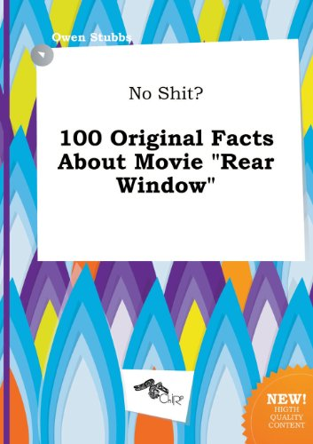 9785458824705: No Shit? 100 Original Facts about Movie Rear Window