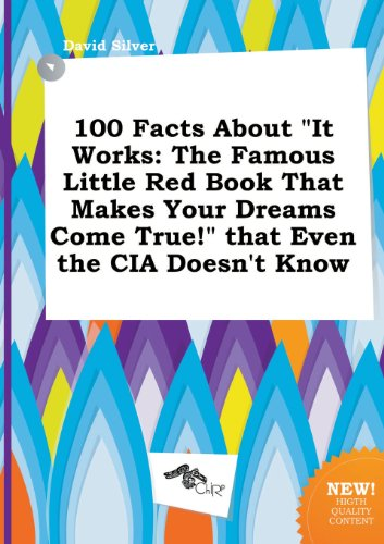 9785458829809: 100 Facts about It Works: The Famous Little Red Book That Makes Your Dreams Come True! That Even the CIA Doesn't Know