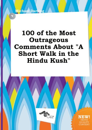 9785458836081: 100 of the Most Outrageous Comments about a Short Walk in the Hindu Kush