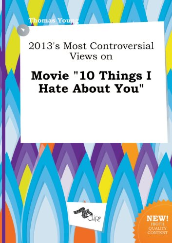 9785458842259: 2013's Most Controversial Views on Movie 10 Things I Hate about You