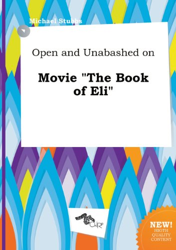 Open and Unabashed on Movie the Book of Eli (5458848187) by Michael Stubbs
