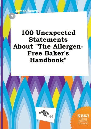 9785458849128: 100 Unexpected Statements about the Allergen-Free Baker's Handbook