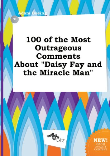 9785458854603: 100 of the Most Outrageous Comments about Daisy Fay and the Miracle Man