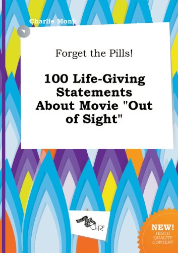 9785458855570: Forget the Pills! 100 Life-Giving Statements about Movie Out of Sight