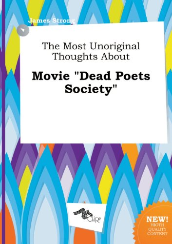 9785458857826: The Most Unoriginal Thoughts about Movie Dead Poets Society