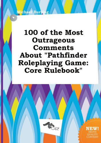 9785458858786: 100 of the Most Outrageous Comments about Pathfinder Roleplaying Game: Core Rulebook